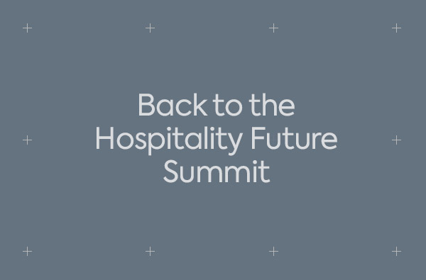 Back to the Hospitality Future Summit 2018 event
