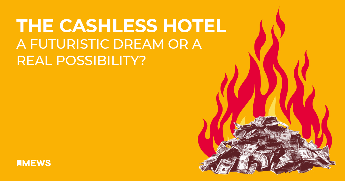 The cashless hotel – a futuristic dream or a real possibility?