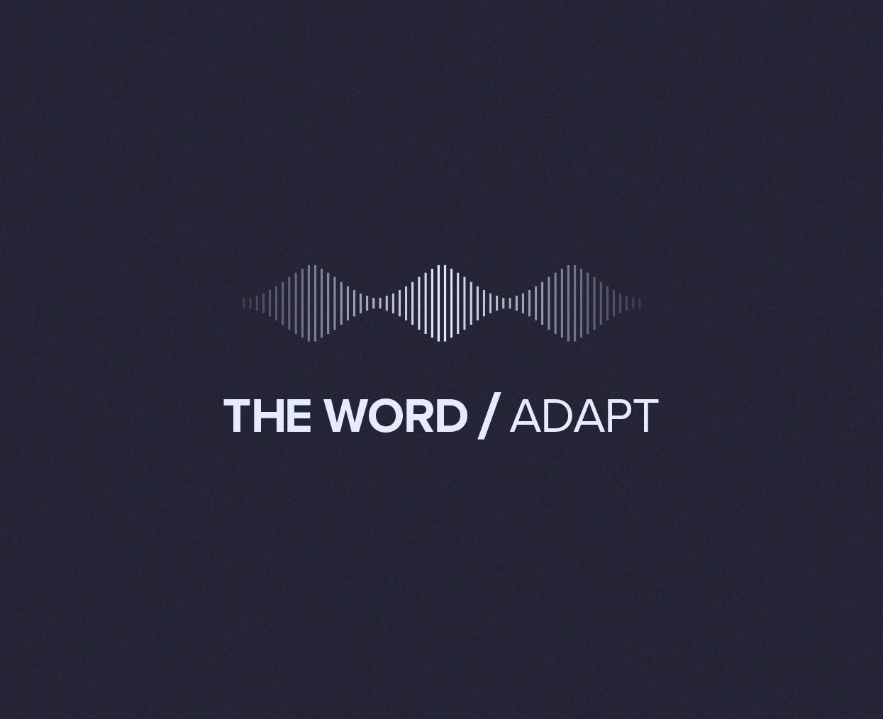 THE WORD/Adapt podcast hero image