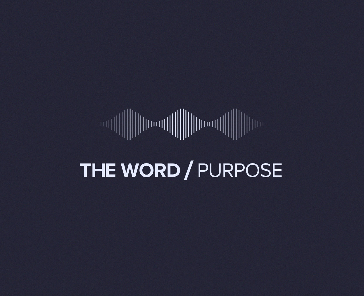 THE WORD/Purpose podcast hero image