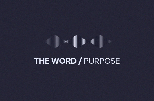 THE WORD/Purpose podcast