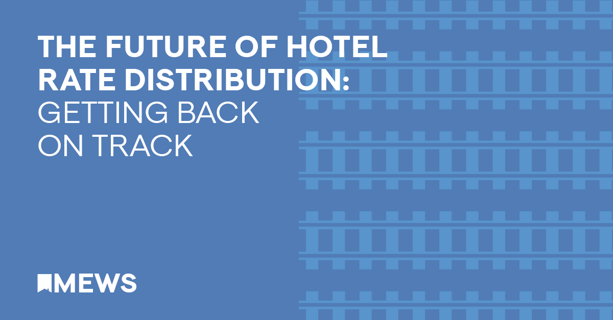 The Future of Hotel Rate Distribution: getting back on track